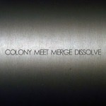 Colony_Meet, Merge, Dissolve_2010